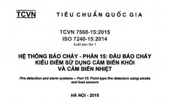 TCVN 7568-15:2015 Hệ Thống Báo Cháy – Phần 15: ĐẦU BÁO CHÁY KIỂU ĐIỂM SỬ DỤNG CẢM BIẾN KHÓI VÀ CẢM BIẾN NHIỆT